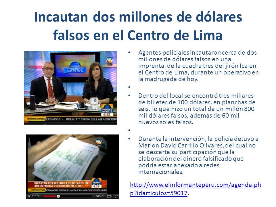 Incautan dos millones de dólares falsos en el Centro de Lima
