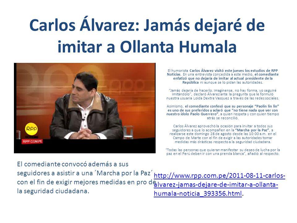 Carlos Álvarez: Jamás dejaré de imitar a Ollanta Humala