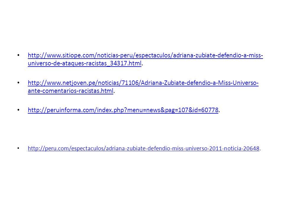 http://www.sitiope.com/noticias-peru/espectaculos/adriana-zubiate-defendio-a-miss-universo-de-ataques-racistas_34317.html.