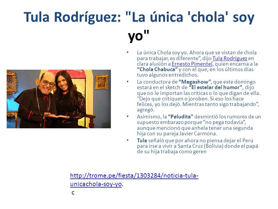 Tula Rodríguez: La única chola soy yo