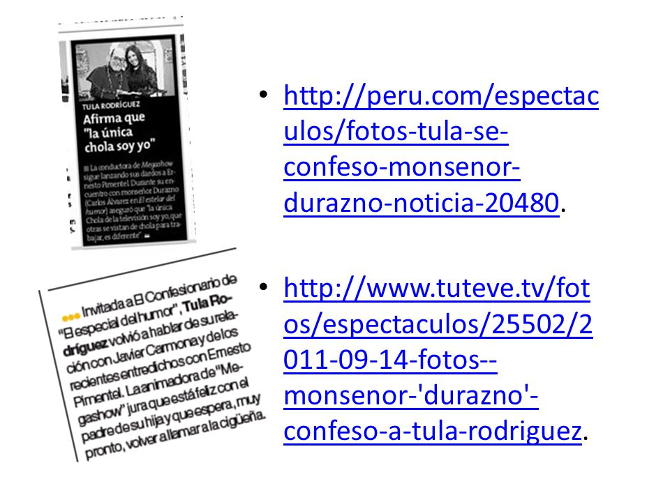 http://peru.com/espectaculos/fotos-tula-se-confeso-monsenor-durazno-noticia-20480.