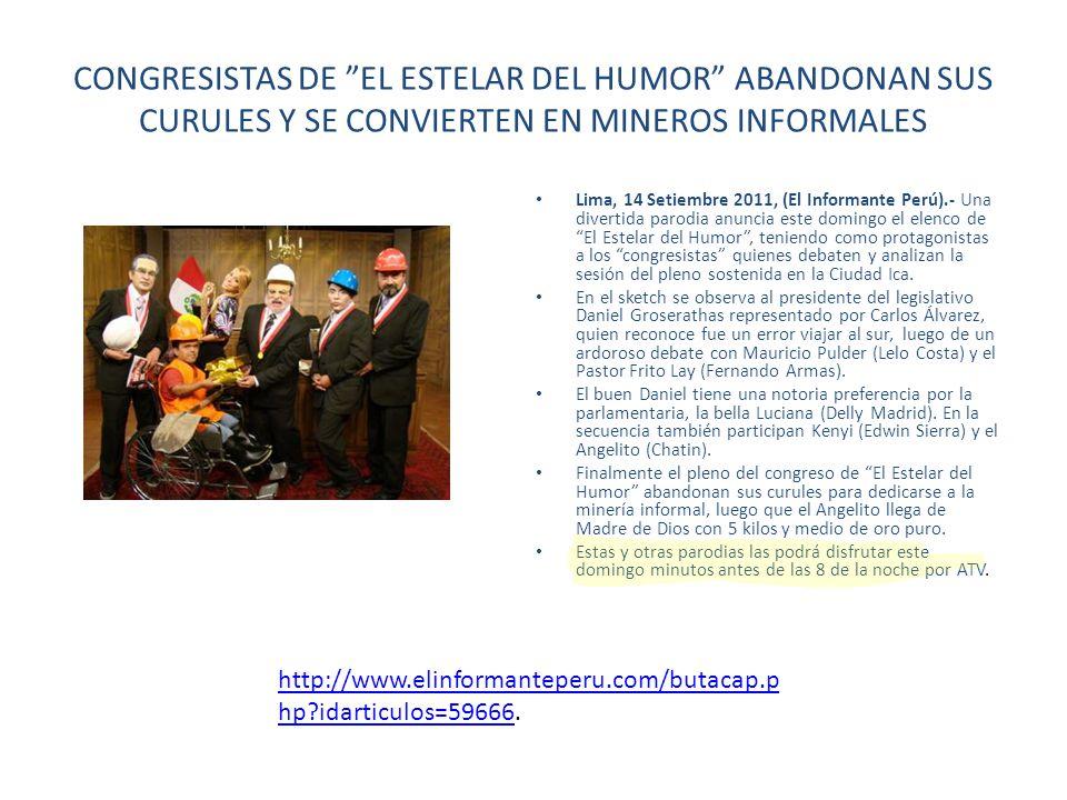 CONGRESISTAS DE EL ESTELAR DEL HUMOR ABANDONAN SUS CURULES Y SE CONVIERTEN EN MINEROS INFORMALES