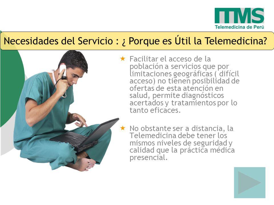 Necesidades del Servicio : ¿ Porque es Útil la Telemedicina