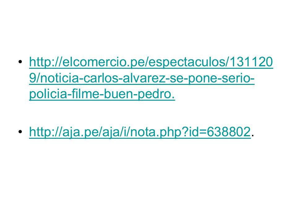 http://elcomercio.pe/espectaculos/1311209/noticia-carlos-alvarez-se-pone-serio-policia-filme-buen-pedro.