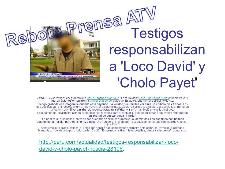 Testigos responsabilizan a Loco David y Cholo Payet