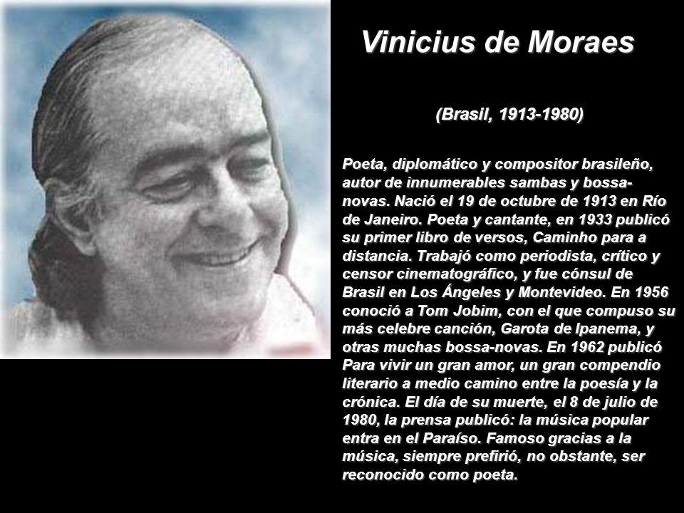 Vinicius de Moraes (Brasil, 1913-1980)