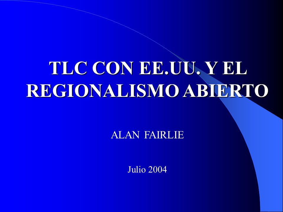 TLC CON EE.UU. Y EL REGIONALISMO ABIERTO
