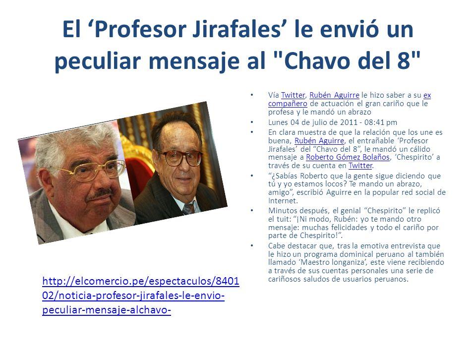 El 'Profesor Jirafales' le envió un peculiar mensaje al Chavo del 8