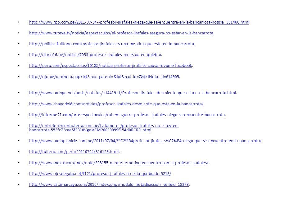 http://www.rpp.com.pe/2011-07-04--profesor-jirafales-niega-que-se-encuentre-en-la-bancarrota-noticia_381466.html