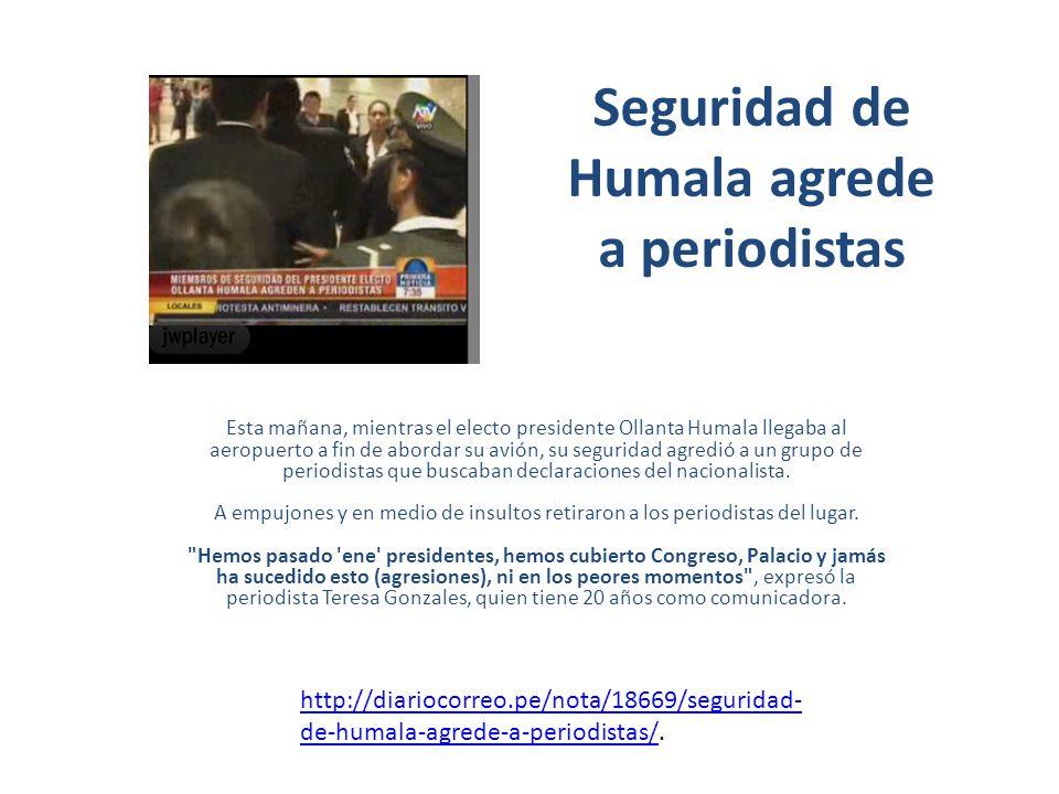 Seguridad de Humala agrede a periodistas