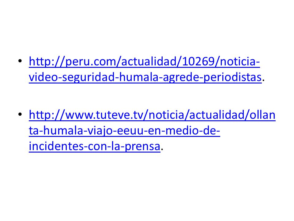 http://peru.com/actualidad/10269/noticia-video-seguridad-humala-agrede-periodistas.
