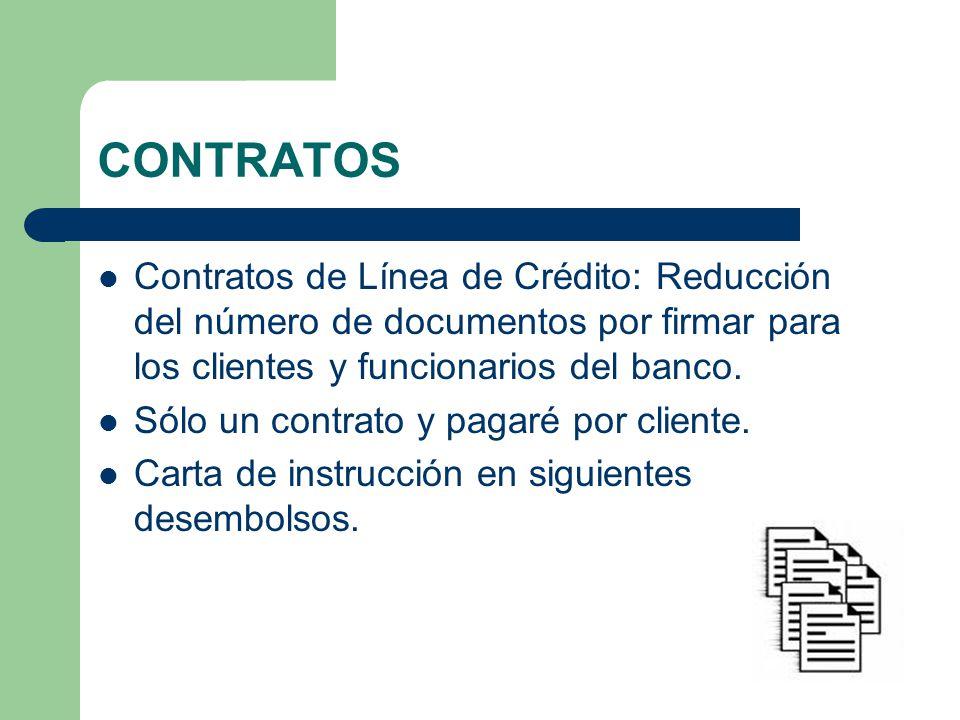 CONTRATOS Contratos de Línea de Crédito: Reducción del número de documentos por firmar para los clientes y funcionarios del banco.
