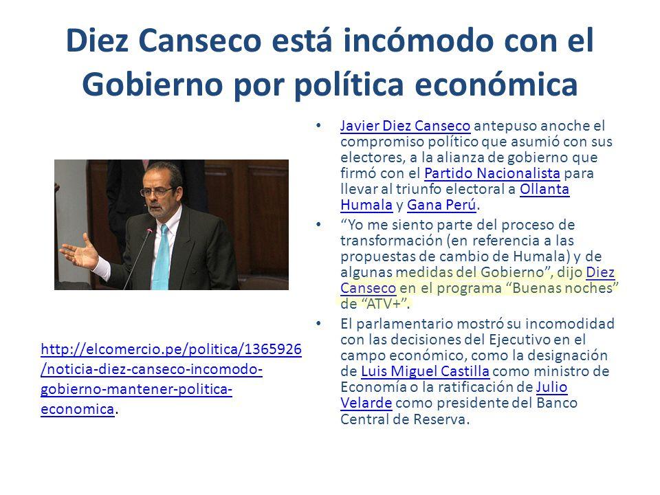 Diez Canseco está incómodo con el Gobierno por política económica