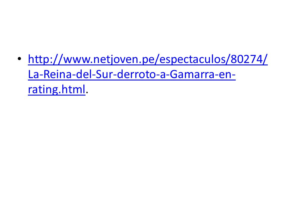 http://www.netjoven.pe/espectaculos/80274/La-Reina-del-Sur-derroto-a-Gamarra-en-rating.html.