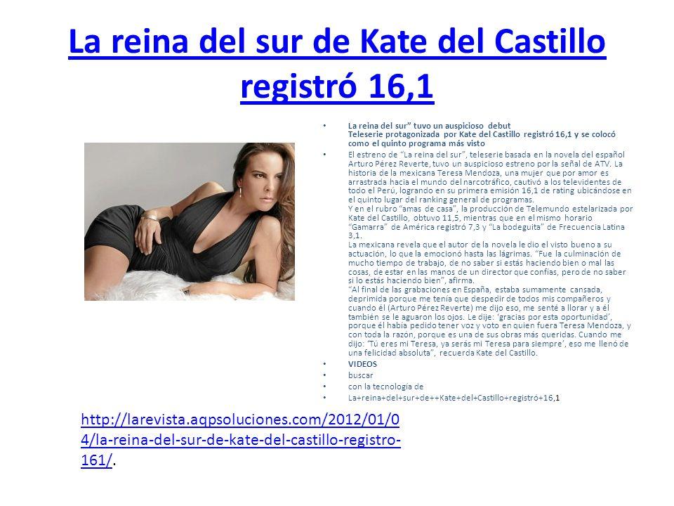 La reina del sur de Kate del Castillo registró 16,1