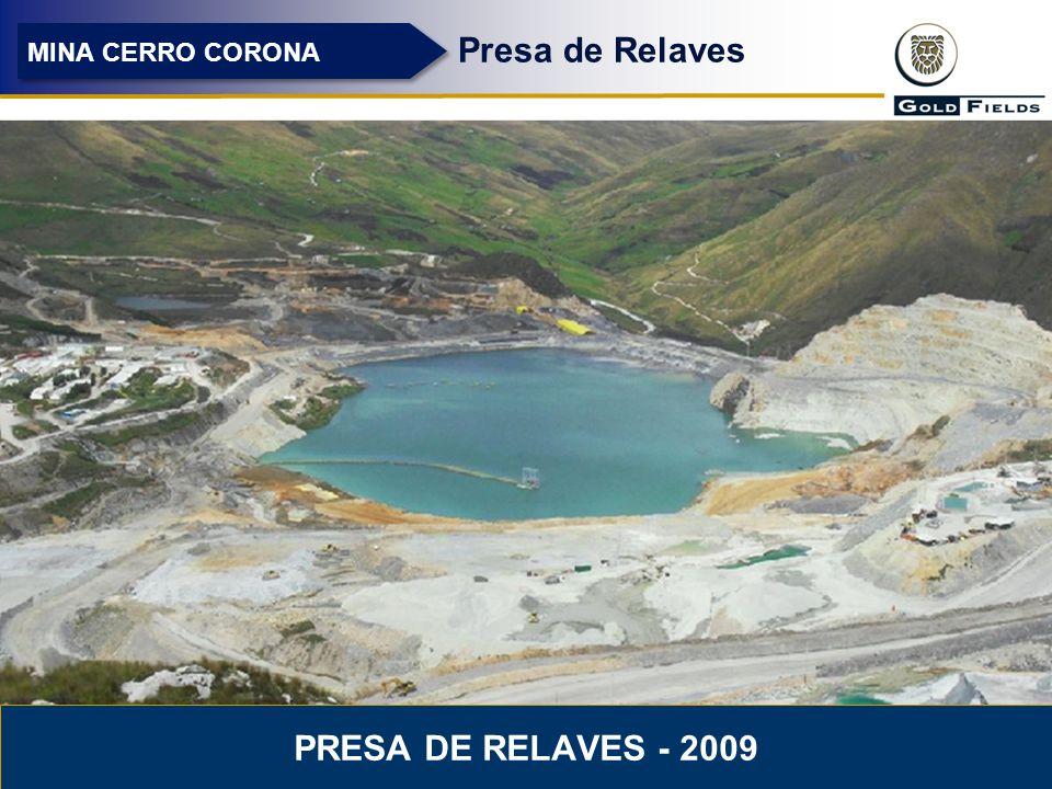 MINA CERRO CORONA Presa de Relaves Presa de relaves - 2009
