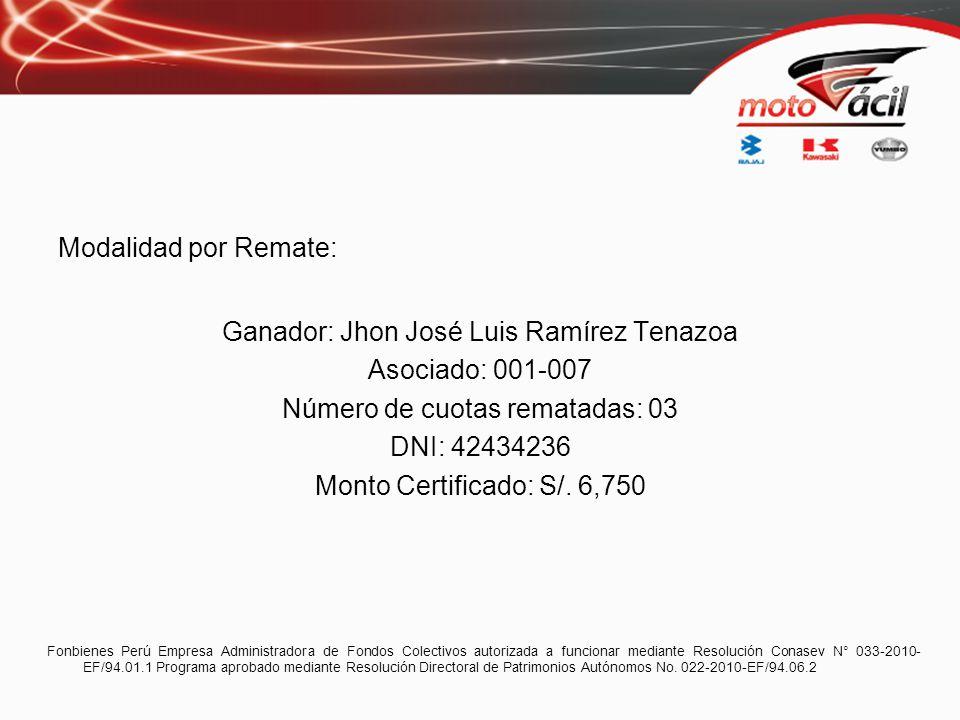 Ganador: Jhon José Luis Ramírez Tenazoa Asociado: 001-007