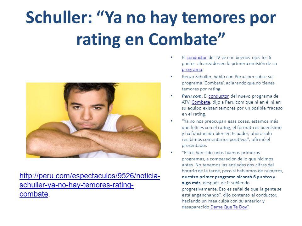 Schuller: Ya no hay temores por rating en Combate