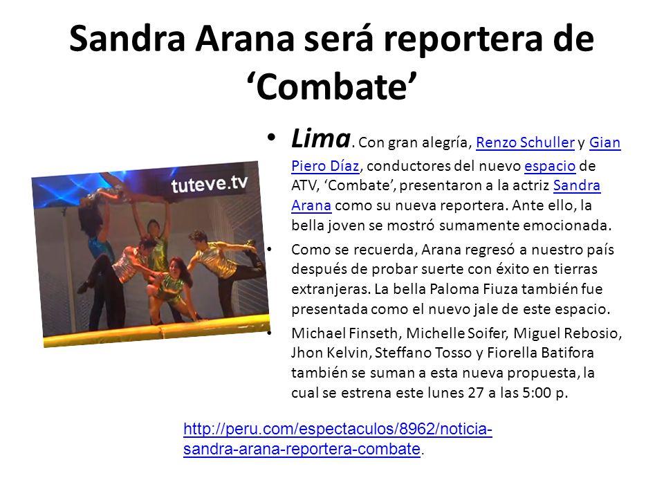 Sandra Arana será reportera de 'Combate'