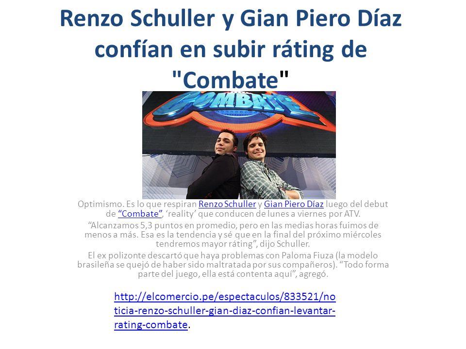 Renzo Schuller y Gian Piero Díaz confían en subir ráting de Combate