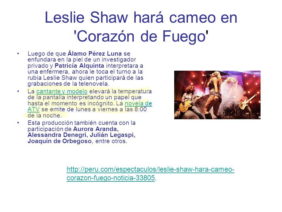 Leslie Shaw hará cameo en Corazón de Fuego
