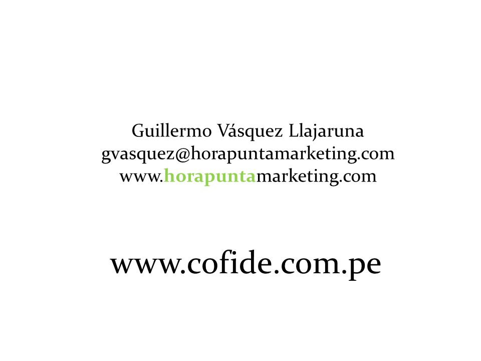 Guillermo Vásquez Llajaruna gvasquez@horapuntamarketing. com www