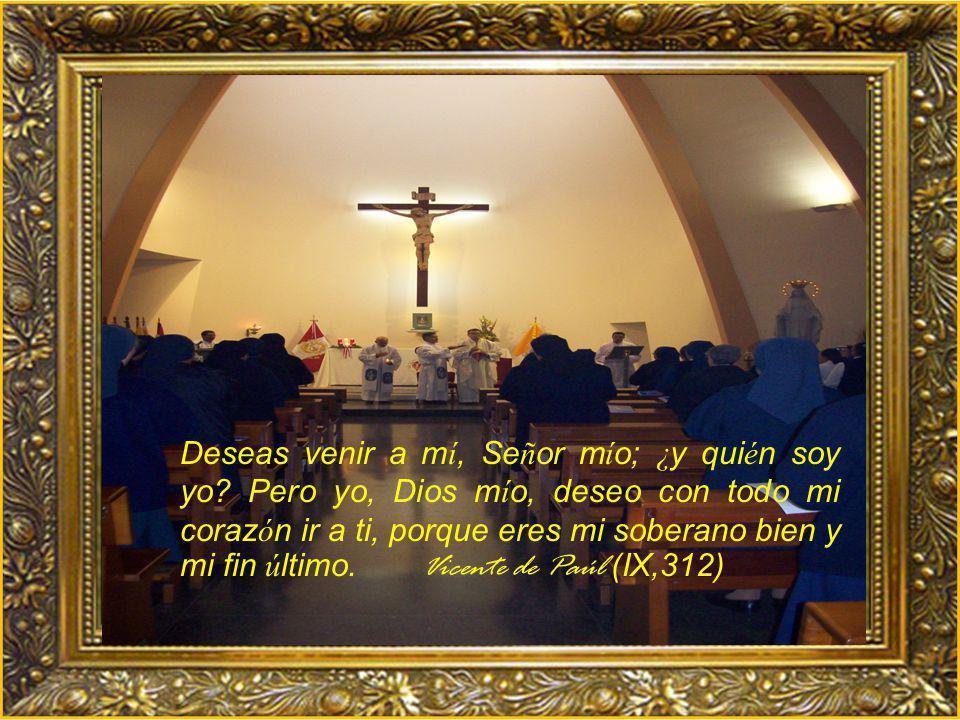 Deseas venir a mí, Señor mío; ¿y quién soy yo