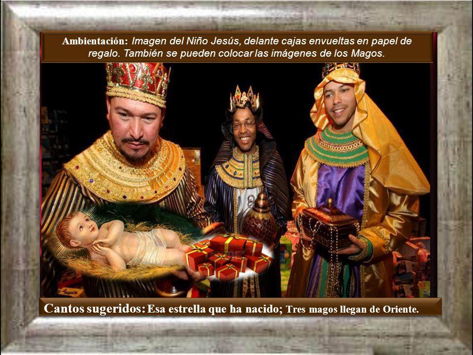 Ambientación: Imagen del Niño Jesús, delante cajas envueltas en papel de regalo. También se pueden colocar las imágenes de los Magos.