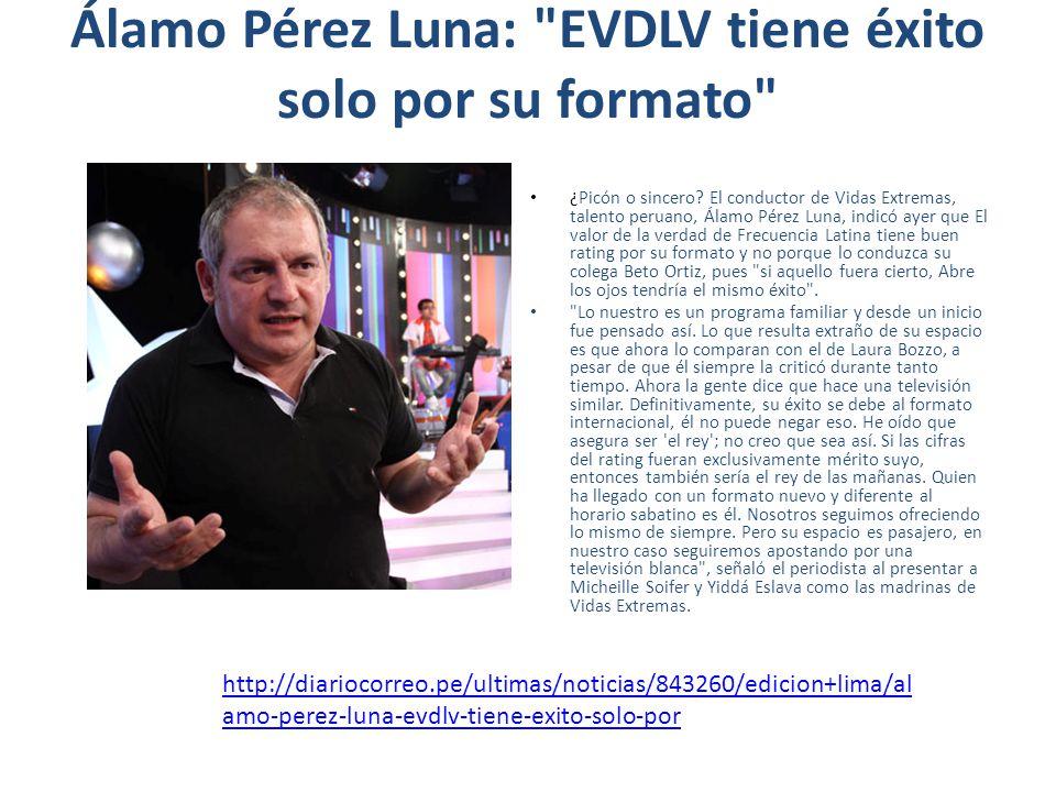Álamo Pérez Luna: EVDLV tiene éxito solo por su formato