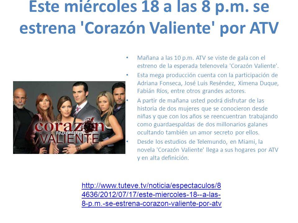 Este miércoles 18 a las 8 p.m. se estrena Corazón Valiente por ATV