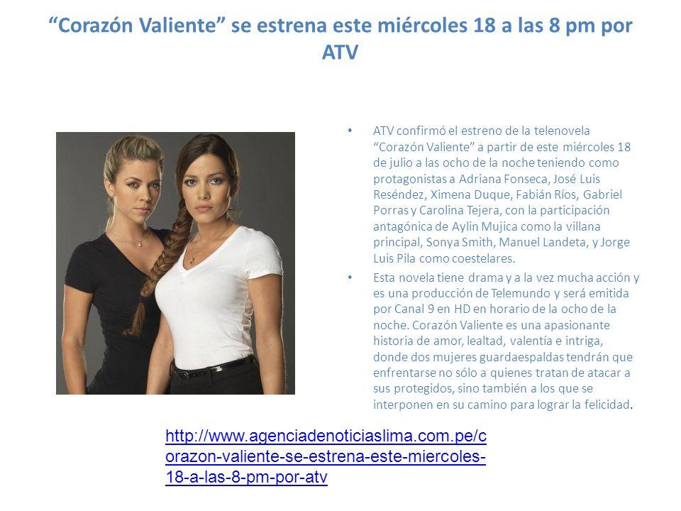 Corazón Valiente se estrena este miércoles 18 a las 8 pm por ATV