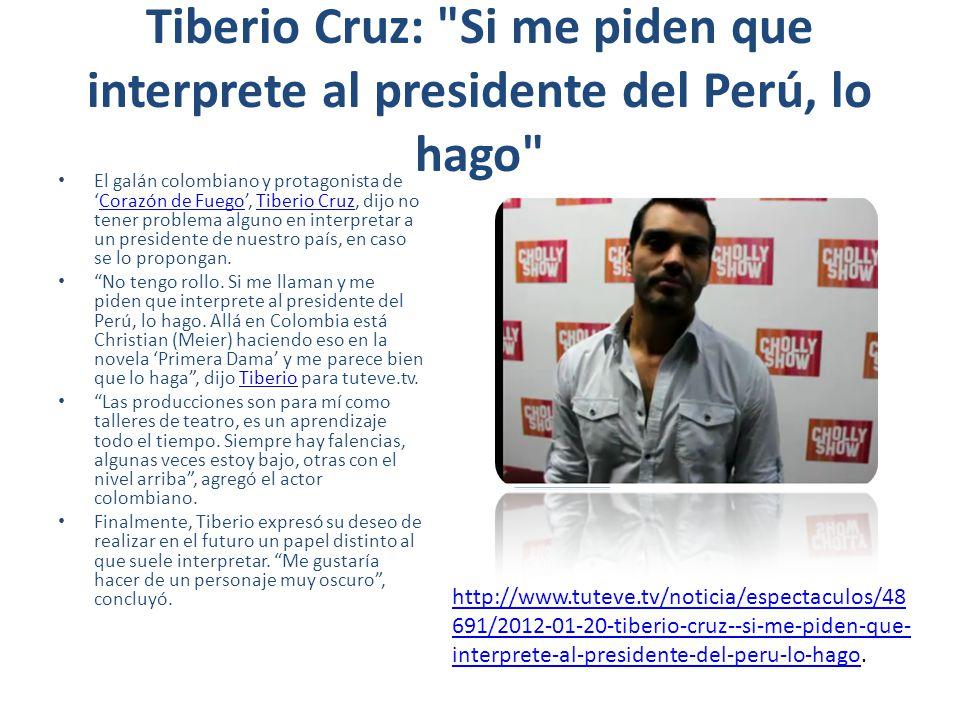 Tiberio Cruz: Si me piden que interprete al presidente del Perú, lo hago