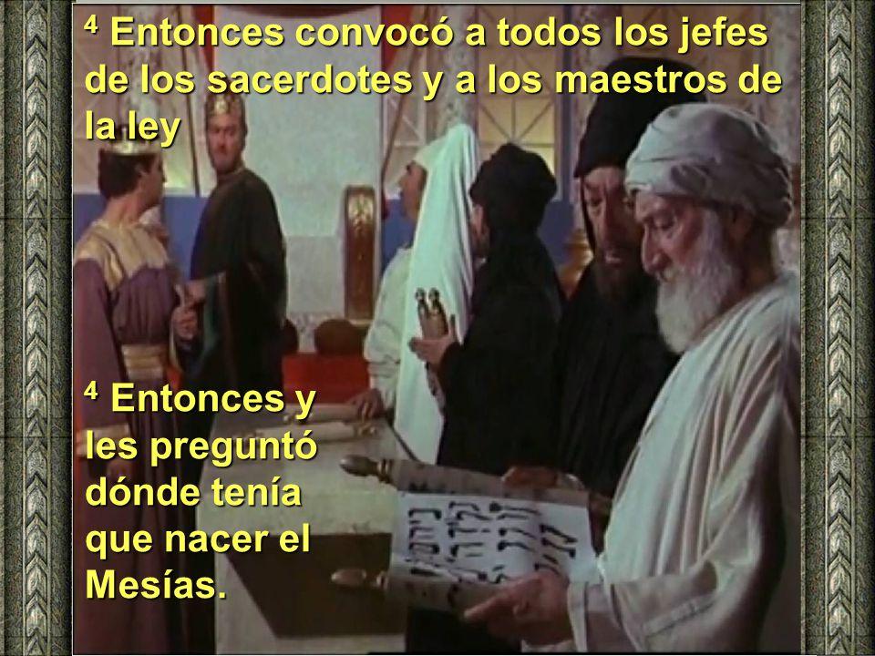 4 Entonces convocó a todos los jefes de los sacerdotes y a los maestros de la ley