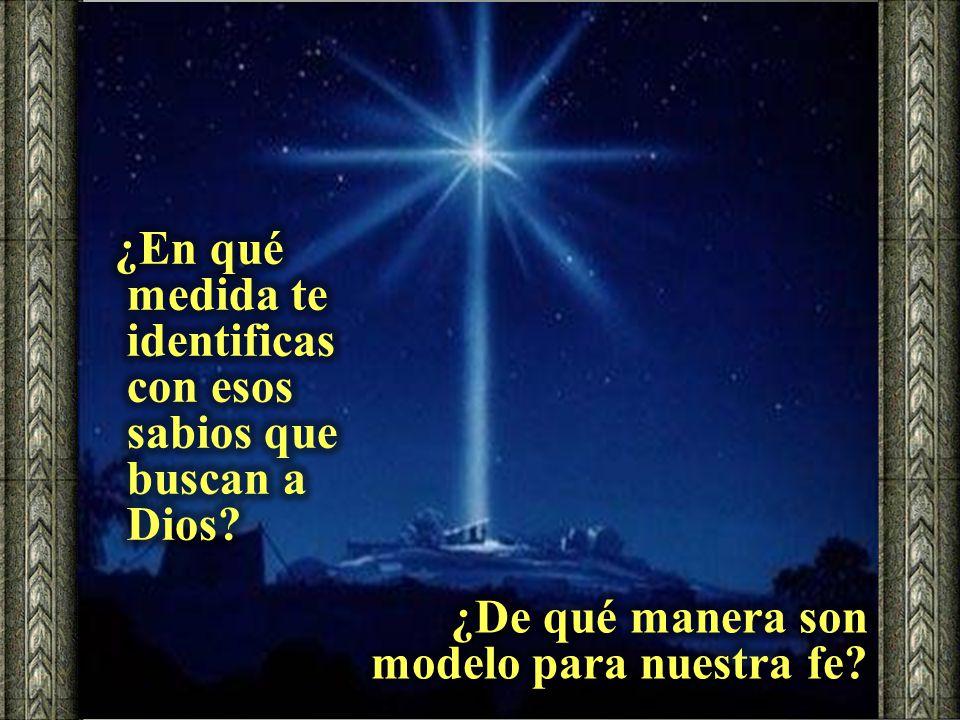 ¿En qué medida te identificas con esos sabios que buscan a Dios