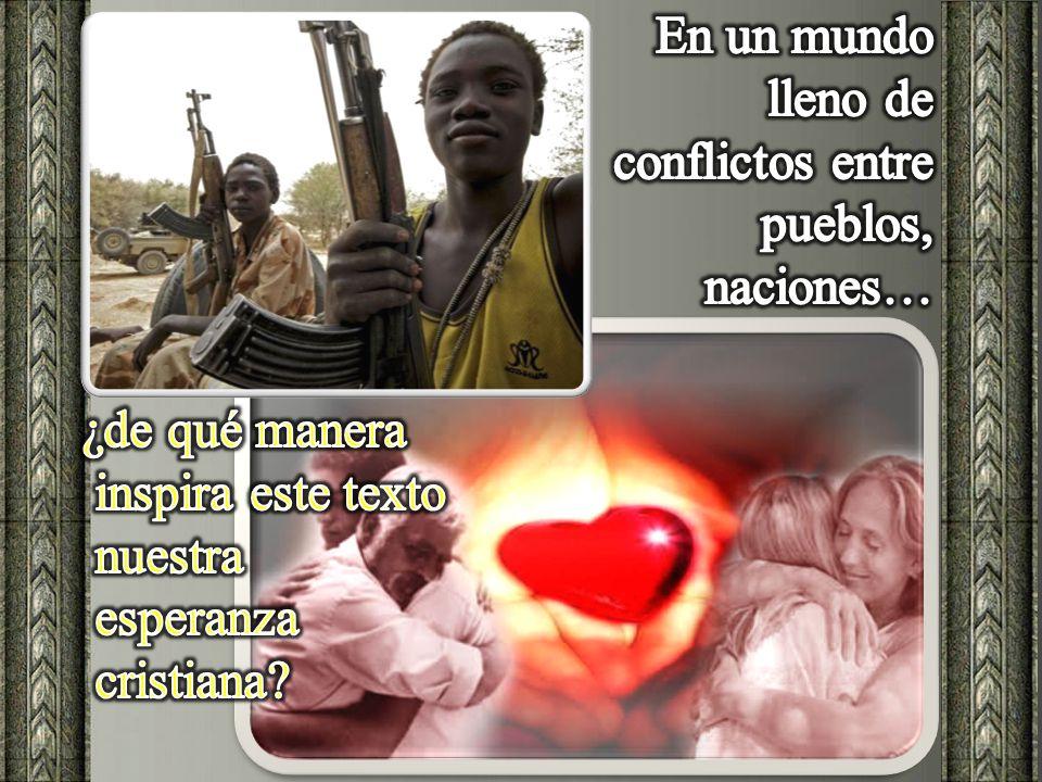 En un mundo lleno de conflictos entre pueblos, naciones…