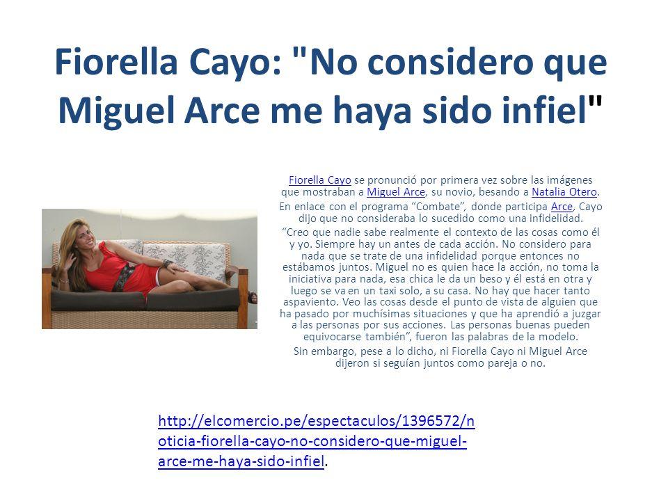Fiorella Cayo: No considero que Miguel Arce me haya sido infiel