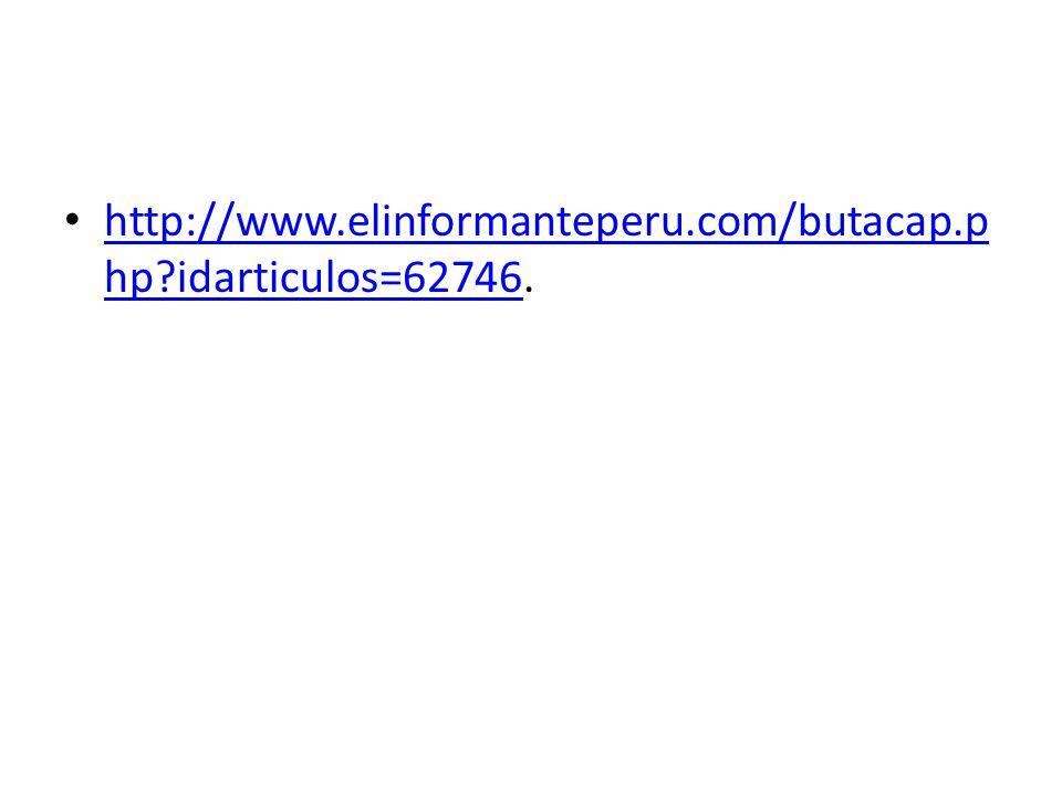 http://www.elinformanteperu.com/butacap.php idarticulos=62746.