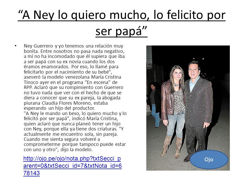 A Ney lo quiero mucho, lo felicito por ser papá