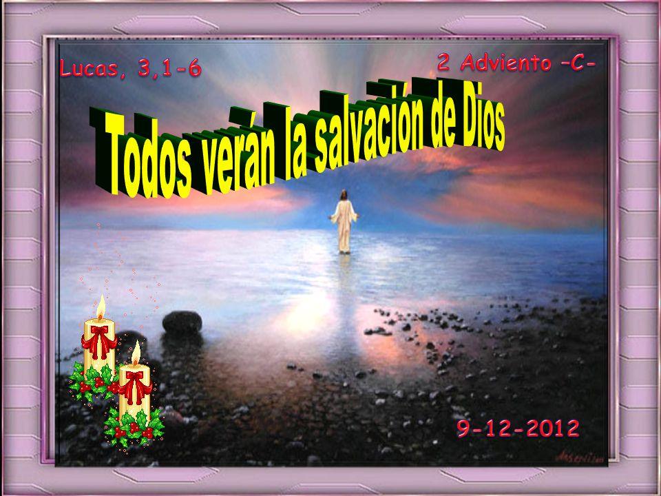 Todos verán la salvación de Dios