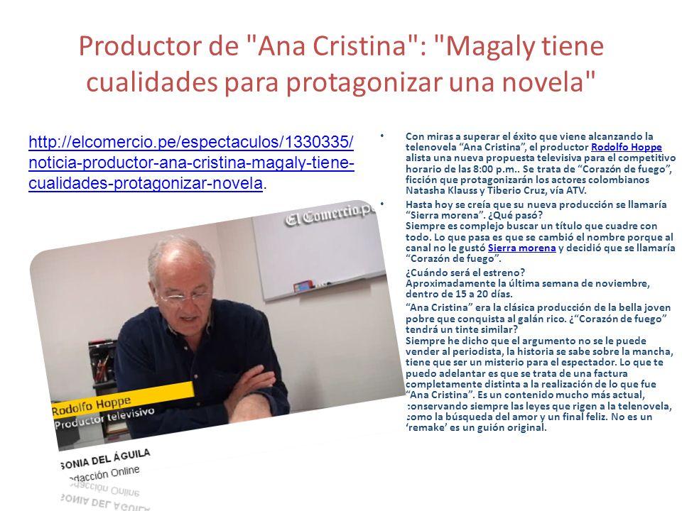 Productor de Ana Cristina : Magaly tiene cualidades para protagonizar una novela