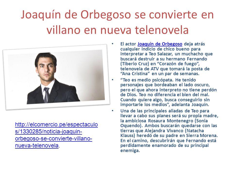 Joaquín de Orbegoso se convierte en villano en nueva telenovela