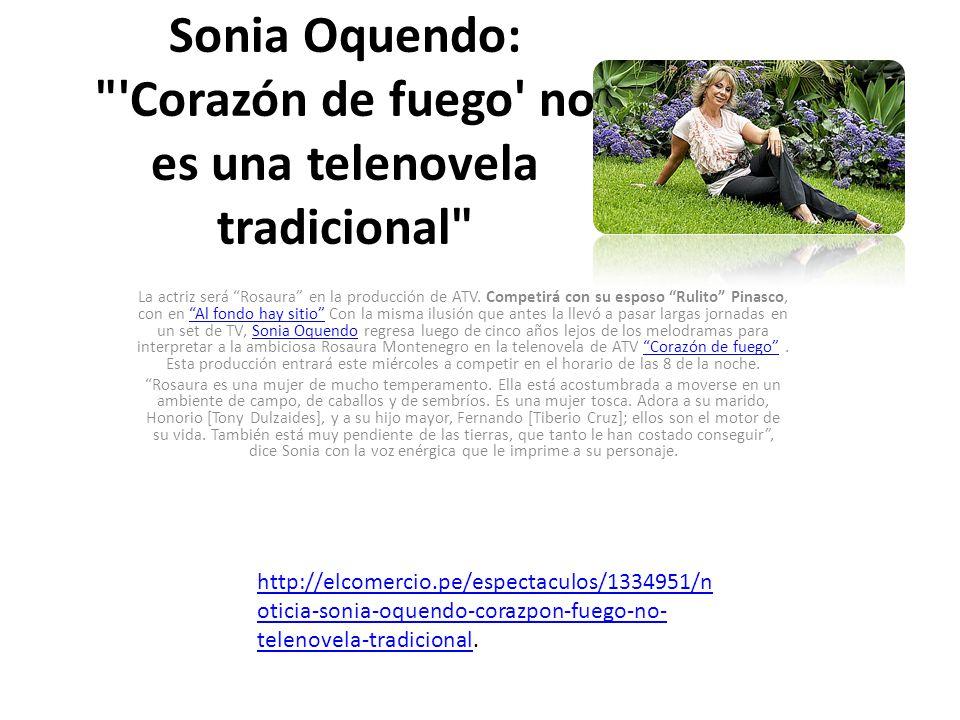 Sonia Oquendo: Corazón de fuego no es una telenovela tradicional