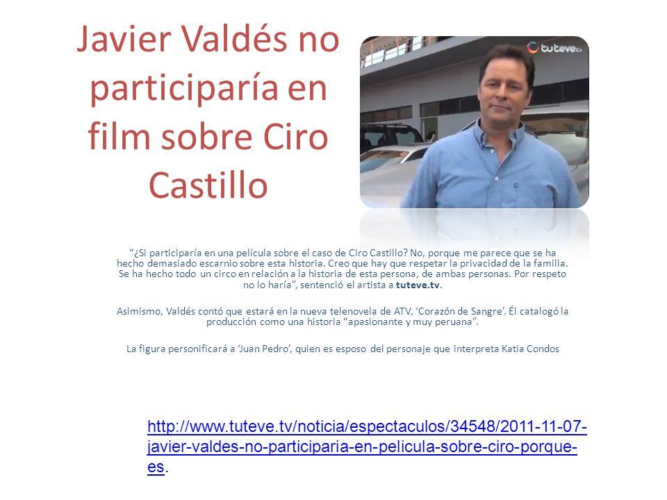 Javier Valdés no participaría en film sobre Ciro Castillo