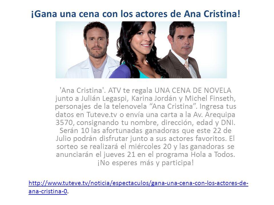 ¡Gana una cena con los actores de Ana Cristina!