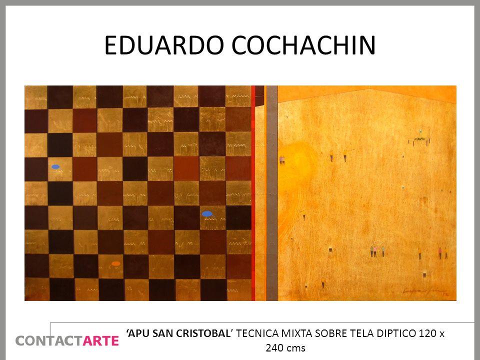 'APU SAN CRISTOBAL' TECNICA MIXTA SOBRE TELA DIPTICO 120 x 240 cms