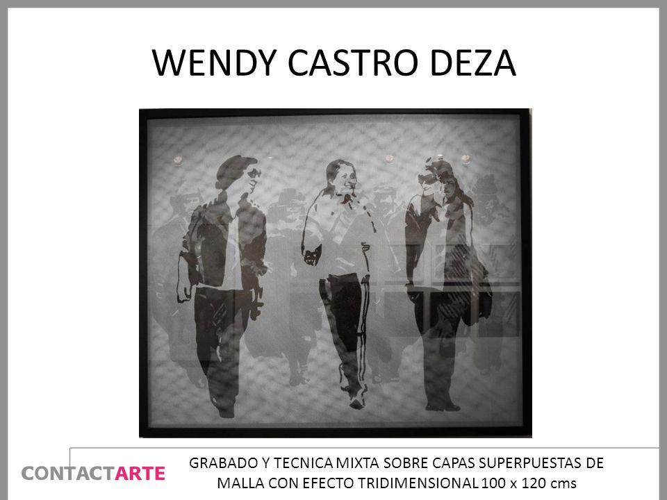 WENDY CASTRO DEZA GRABADO Y TECNICA MIXTA SOBRE CAPAS SUPERPUESTAS DE MALLA CON EFECTO TRIDIMENSIONAL 100 x 120 cms.