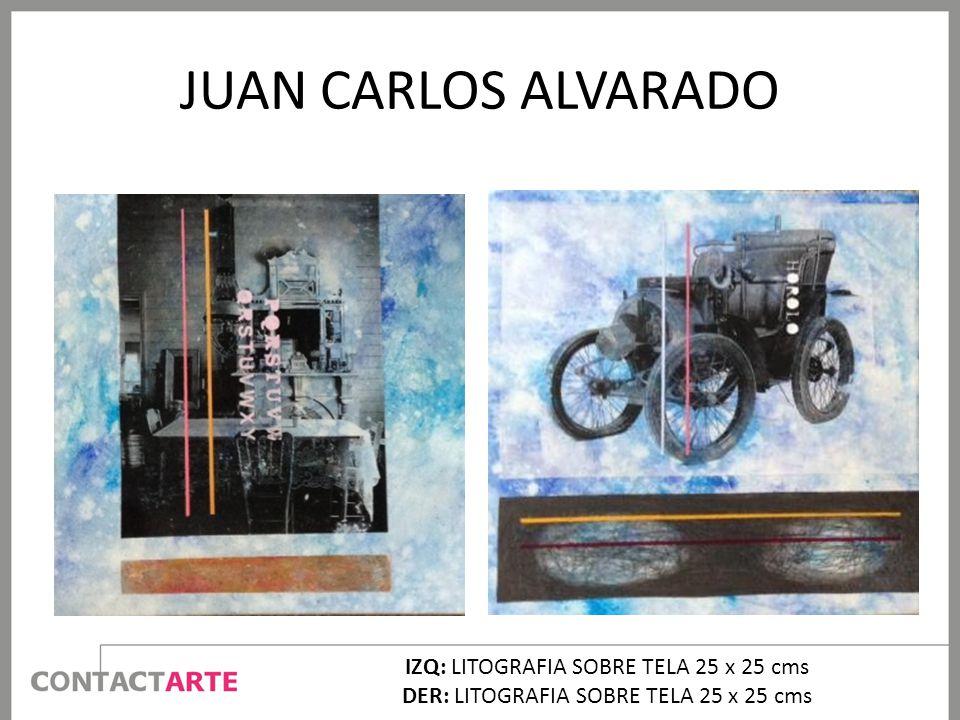 JUAN CARLOS ALVARADO IZQ: LITOGRAFIA SOBRE TELA 25 x 25 cms