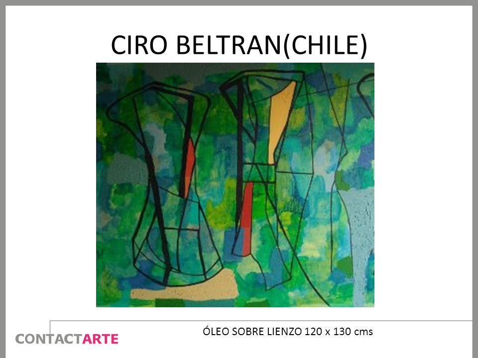 CIRO BELTRAN(CHILE) ÓLEO SOBRE LIENZO 120 x 130 cms