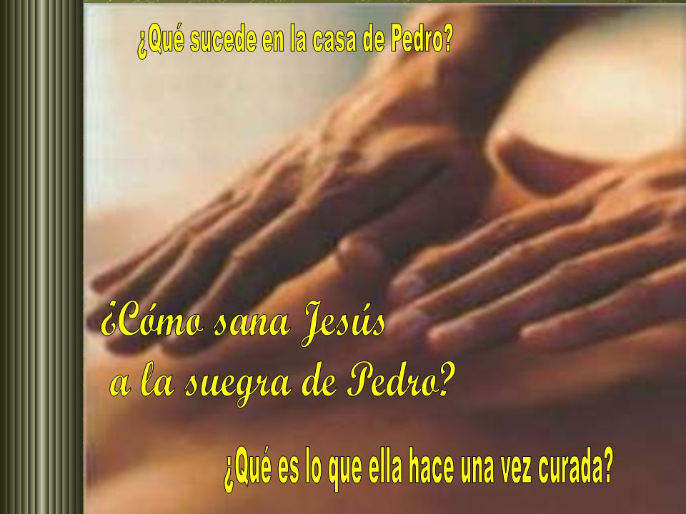 ¿Cómo sana Jesús a la suegra de Pedro