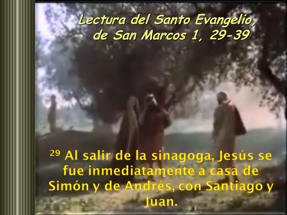 Lectura del Santo Evangelio,